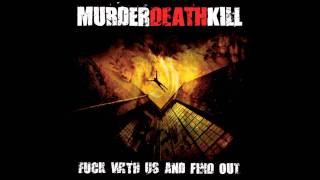 Watch Murder Death Kill People Will Die video