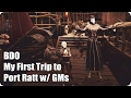 BDO: First Trip to Port Ratt w/ GMs