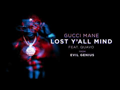 Gucci Mane - Lost Y'all Mind Feat. Quavo [Official Audio]