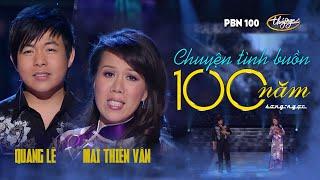 Quang Lê & Mai Thiên Vân - Chuyện Tình Buồn 100 Năm (Song Ngọc) PBN 100