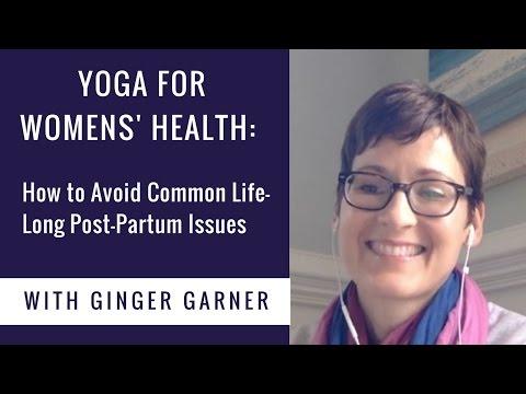 Ginger Garner: Yoga for Womens' Health- Resolving Common Postpartum Issues