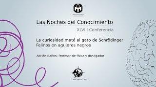 La curiosidad mató al gato de Schrödinger   Adrián Baños   Mensa España
