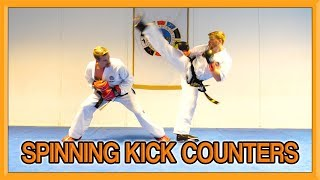 Taekwondo Spinning Kick Counters (How to Defend and Counter Spin Kicks) | Van Roon Tutorial