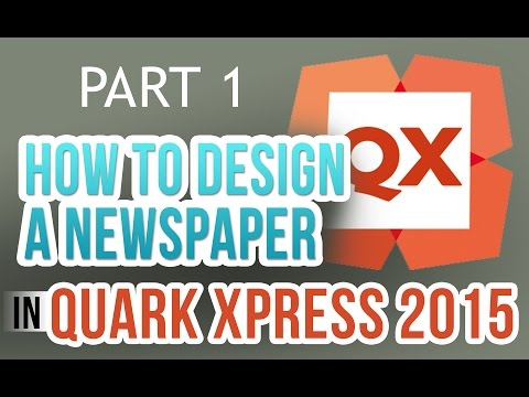 How to Design a Newspaper in Quark Xpress [PART 1]