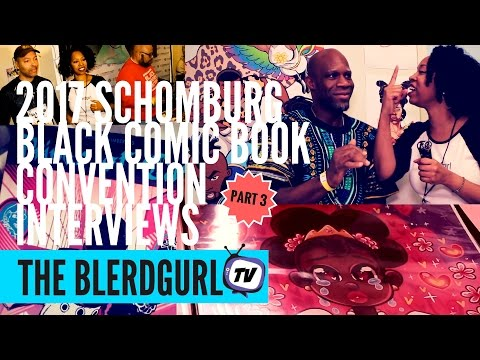 2017 Schomburg Black Comic Book Fest Blerdgurl Interviews Pt.3