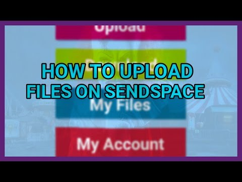 HOW TO UPLOAD FILES ON SENDSPACE [ANDROID TUTORIAL]