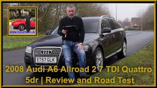 Review and Virtual video Road Test In Our 2008 Audi A6 Allroad 2 7 TDI Quattro 5dr ET57GLK