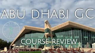 ABU DHABI NATIONAL GOLF CLUB COURSE REVIEW // best clubhouse ever?