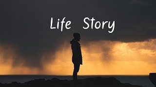 Life Story   A Chill Mix