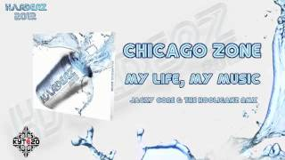 CHICAGO ZONE - My Life, My Music (Jacky Core & The Hooliganz Remix) [HARDERZ 2012 - TRACK 05]