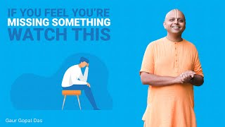 The Missing Thing Syndrome by Gaur Gopal Das