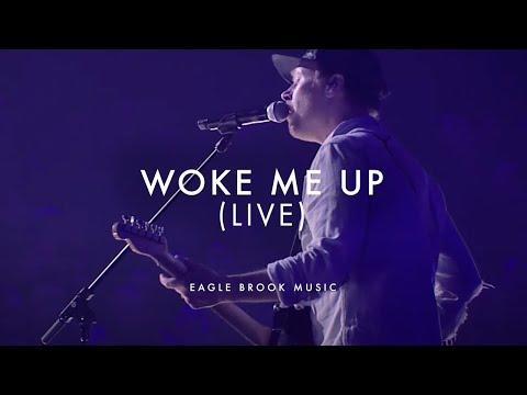 Woke Me Up (Live) // Eagle Brook Music