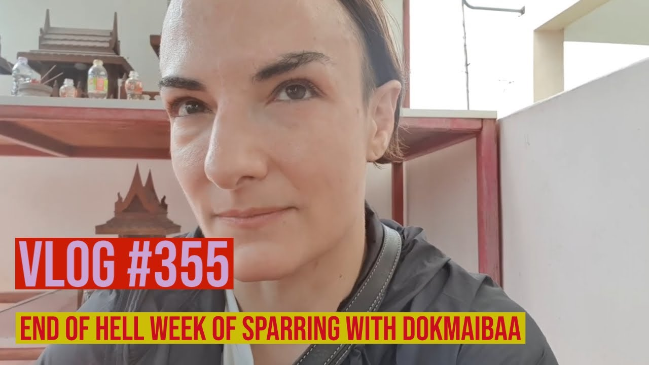 Vlog #355 - End of Hell Week of Sparring with Dokmaibaa and the Notion of Credit