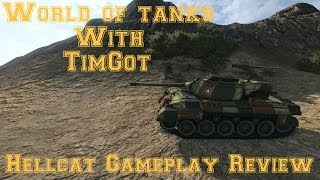 World of Tanks With TimGot [] Hellcat Gameplay Review [] The Hellkitty Is Strong