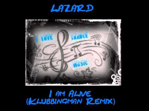 Trance music - Lazard - I am Alive (Klubbingman Remix)