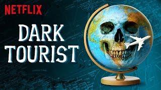 Dark tourist intro netflix