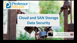 Cloud and SAN Storage Data Security - CompTIA Security+ SY0-401: 4.4