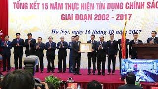 Thủ tướng dự Hội nghị tổng kết 15 năm thực hiện tín dụng chính sách xã hội