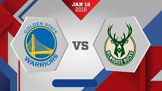 Golden State Warriors vs. Milwaukee Bucks - January 12, 2018