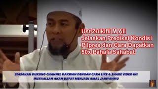 Ust Zulkifli M Ali Jelaskan Prediksi Situasi Pilpres dan Cara Dapatkan 50X Pahala Sahabat