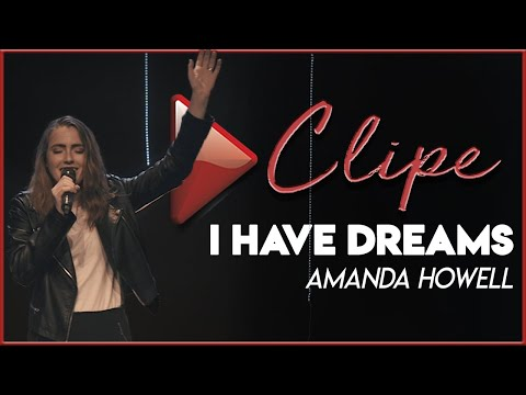 Amanda Howell (Tradução) – I Have Dreams (Letra)