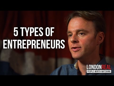 5 TYPES OF ENTREPRENEURS - Patrick McGinnis on London Real