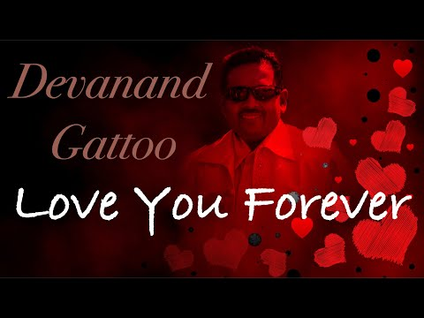 Devanand Gattoo - Love You Forever ❤