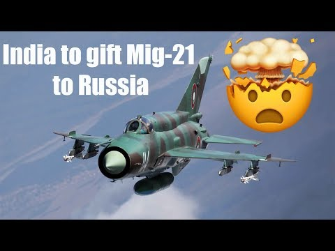 India to gift Mig-21 fighter jets to Russia