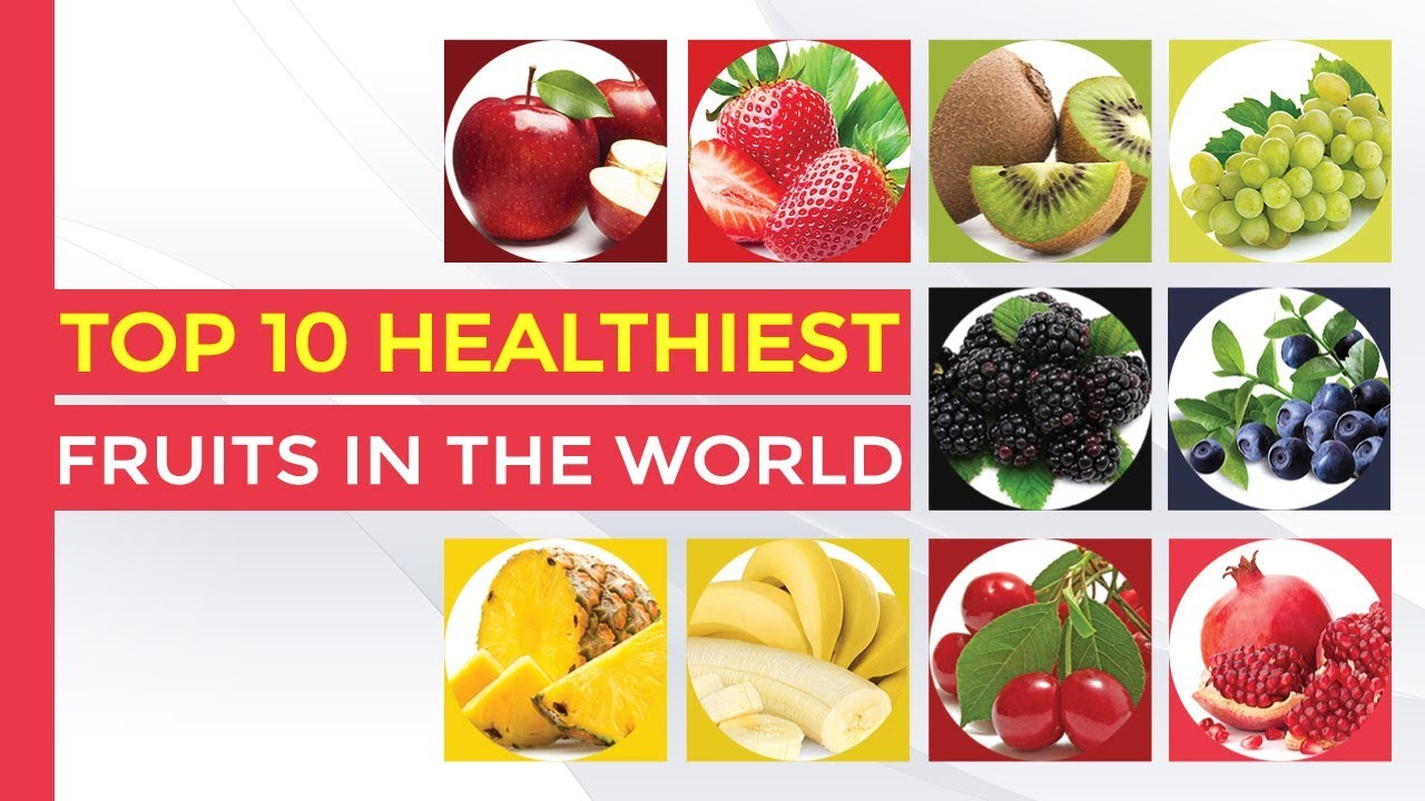 Top 10 Healthiest Fruits In The World Best Fruits To Eat Daily Youtube