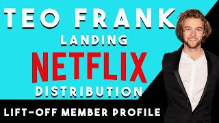 How this indie filmmaker secured a Netflix deal. We talk distribution with Téo Frank.