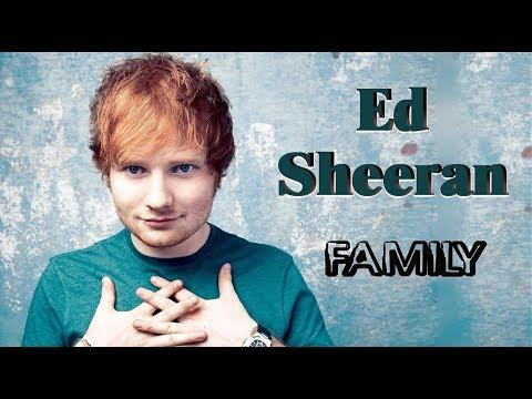 Ed Sheeran. Keluarga (orang Tuanya, Saudara Laki-laki, Pacar)