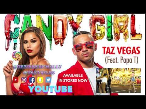 Taz Vegas Candy Girl  Music Video ft Papa T