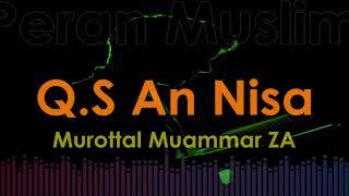 Murottal Muammar ZA - Q.S An Nisa