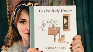 In The Half Room by Carson Ellis - read by Lolly Hopwood