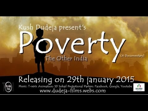POVERTY: The Other India (A Documentary Film) by kush dudeja