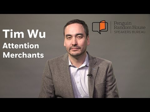 Tim Wu on THE ATTENTION MERCHANTS