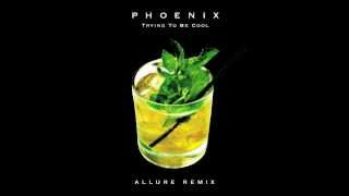 Phoenix - Trying To Be Cool (Allure Remix) // OFFICIAL