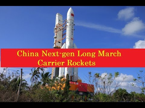 China to Develop 12 Types of Next gen Long March Carrier Rockets by 2030