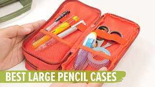 Best Large Pencil Cases