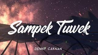 SAMPEK TUWEK DENNY CAKNAN MP3