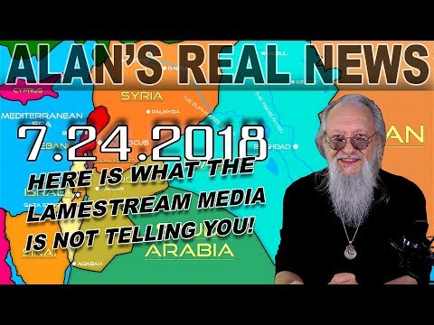 Alan's Real News LIVECAST! | July 24, 2018