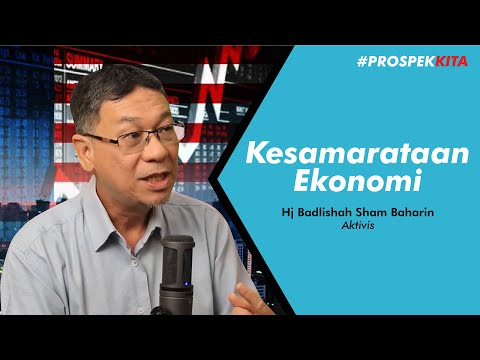 Ep.05   Kemakmuran Ekonomi : Kesamarataan Ekonomi? Apa Anda Perlu Tahu?