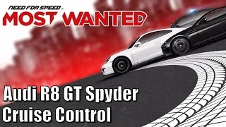 Need for Speed Most Wanted - Audi R8 GT Spyder - Cruise Control