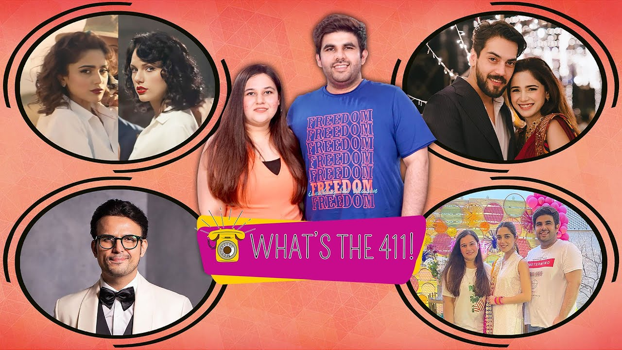 What's The 411!   Is Farhan Saeed And Aima Baig's Song A Tribute Or Blatant Plagiarism?   Episode 60