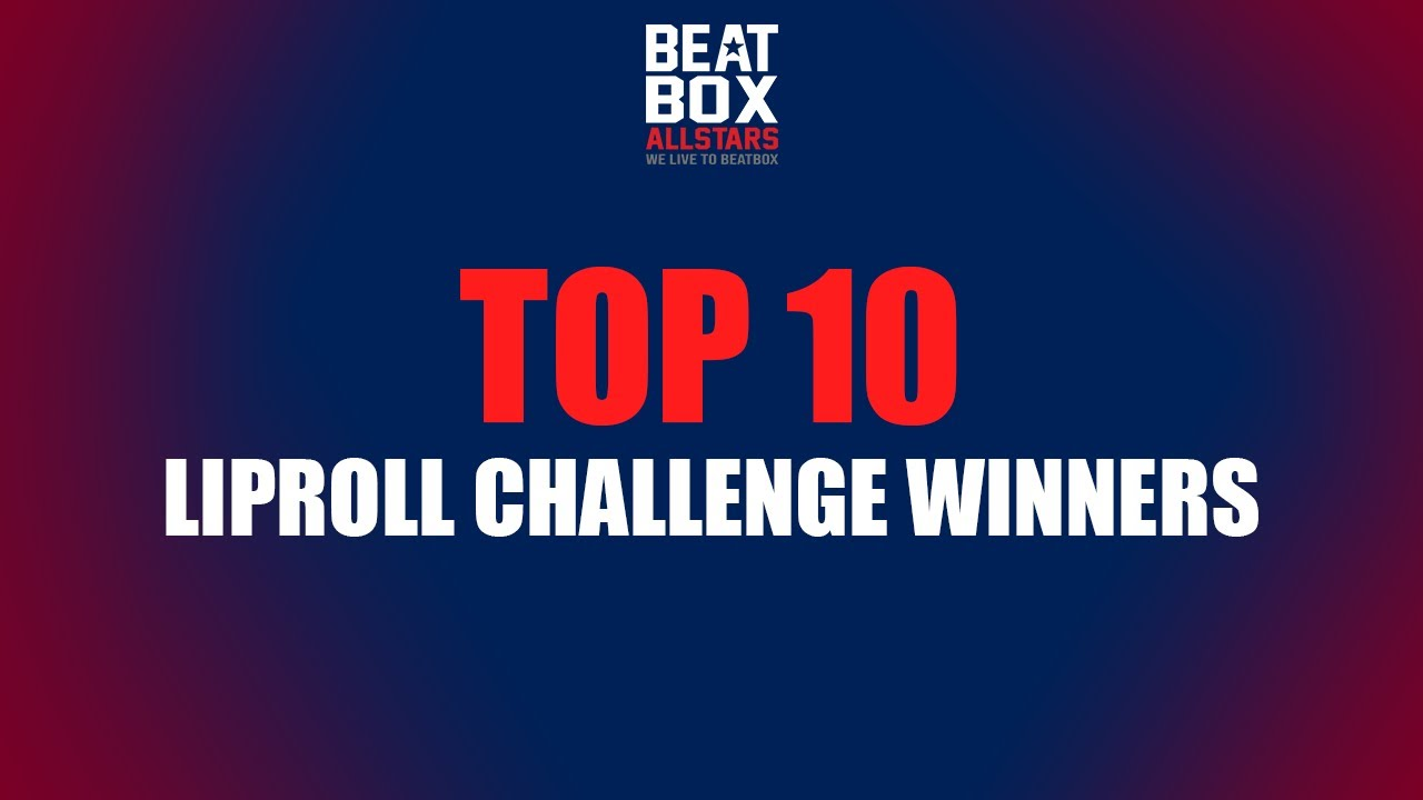 TOP 10 - Liproll Challenge Winners