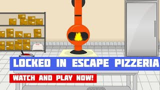 Locked In Escape Pizzeria · Game · Walkthrough