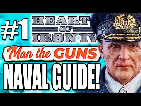 NAVAL GUIDE FOR MAN THE GUNS [1 of 2] Germany Naval Guide - Hearts of Iron IV Man The Guns
