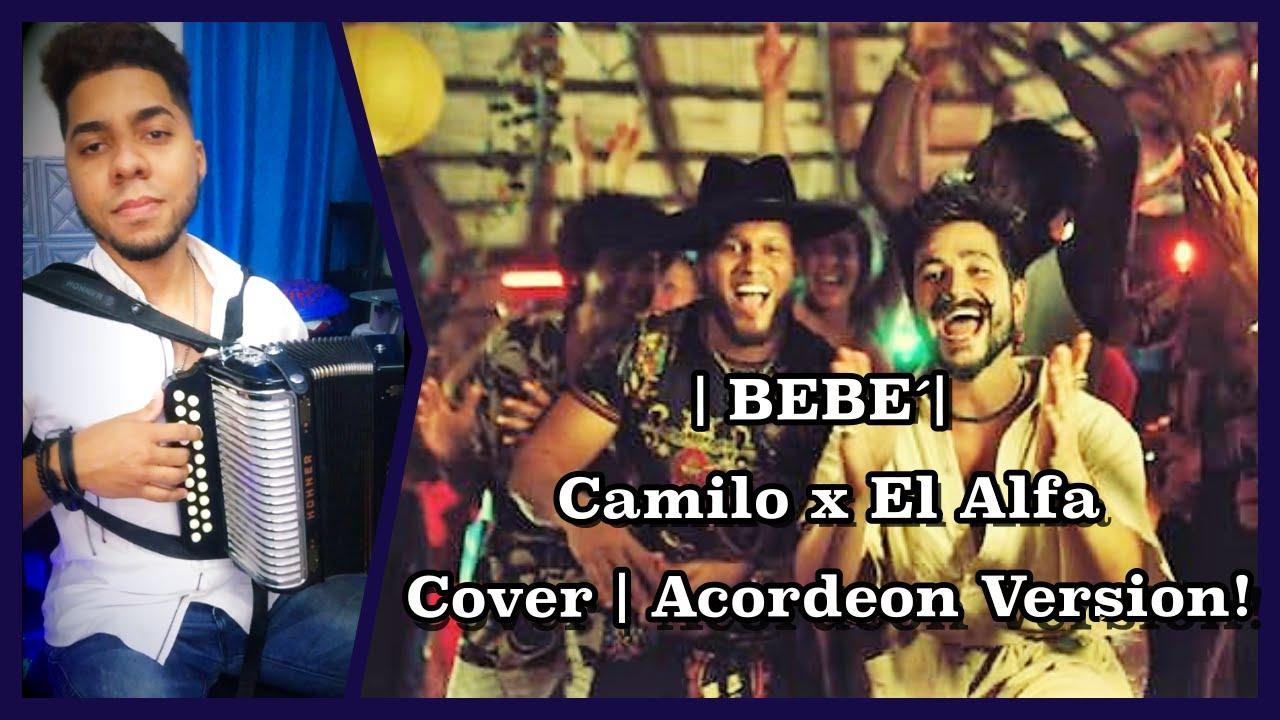 BEBÉ | Camilo x El Alfa - Cover Acordeón - El Eminente CrisRdzt
