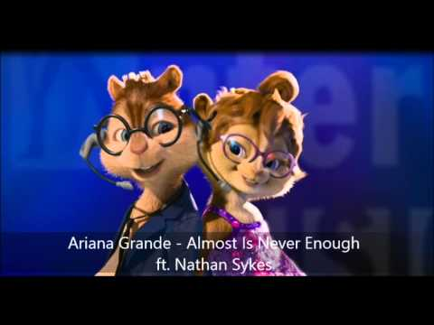 Ariana Grande  Almost Is Never Enough ft Nathan Sykes Version Chipmunks