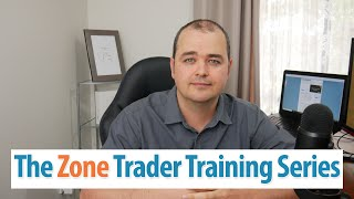 The Zone Trader Training Series is Available